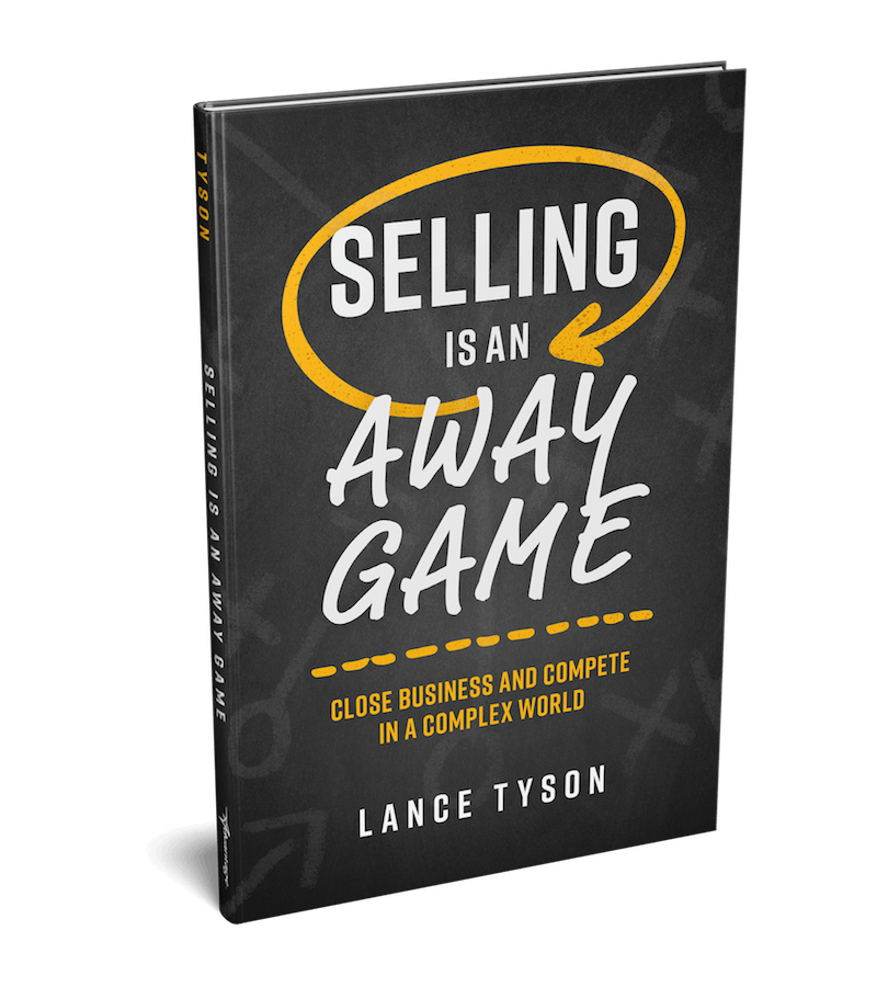 Selling is an away game from Lance Tyson